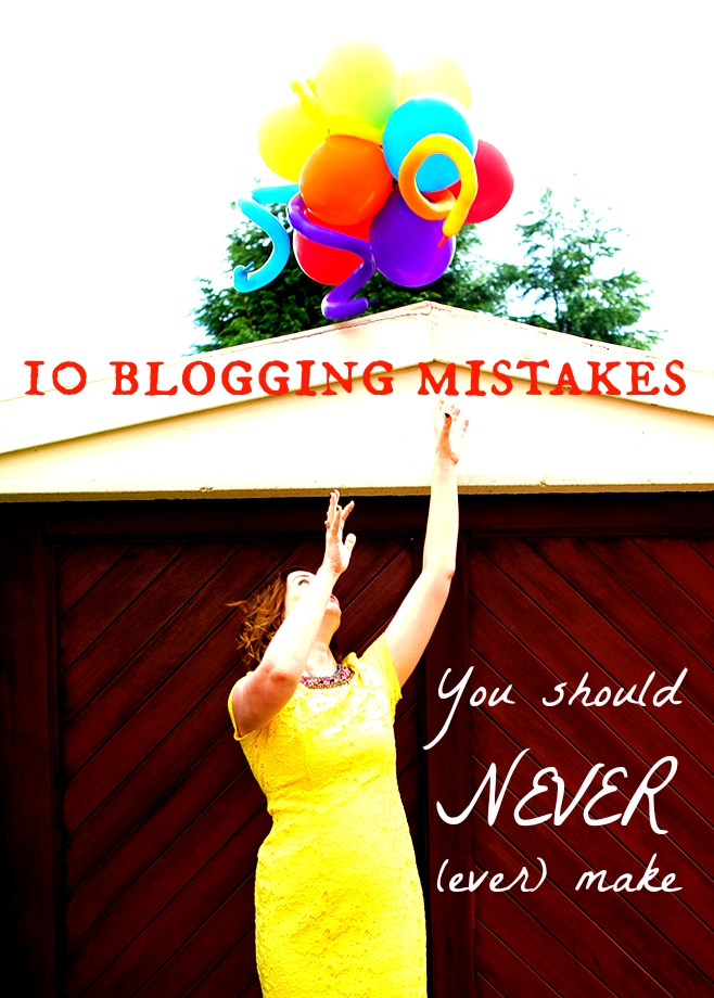 10 blogging mistakes you should never make