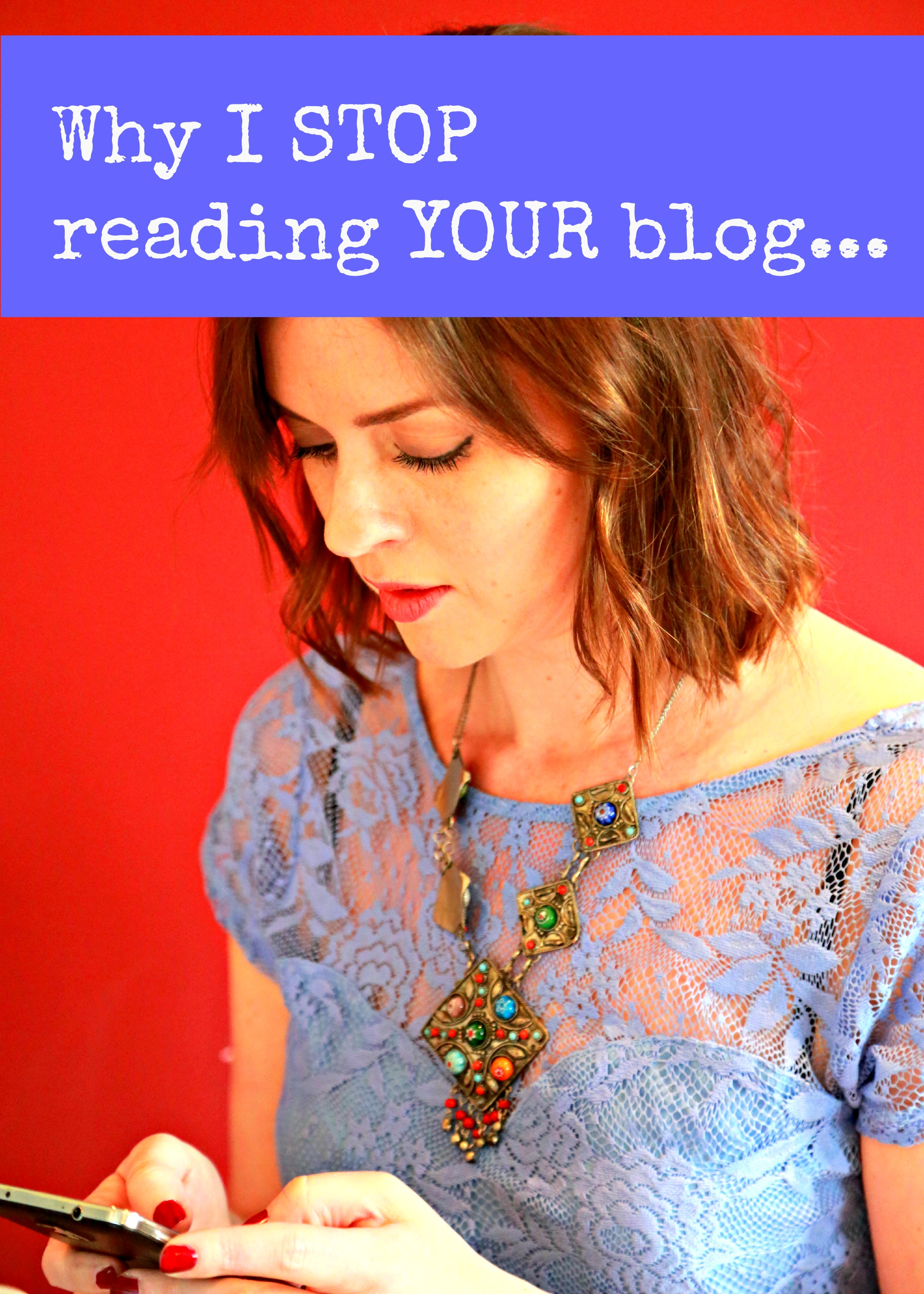 seven things that make me stop reading your blog
